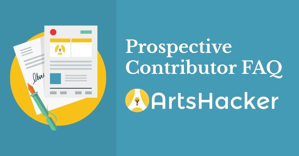 Prospective Contributor FAQ – Arts Hacker