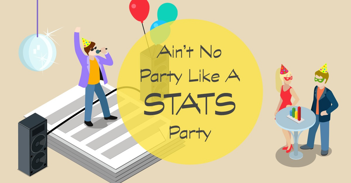 ain't no party like a stats party